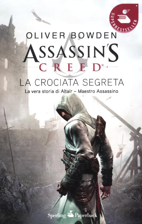 Oliver Bowden - Assassin's Creed. La crociata segreta