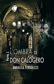 Annalisa Pergolizzi – L'ombra di Don Calogero