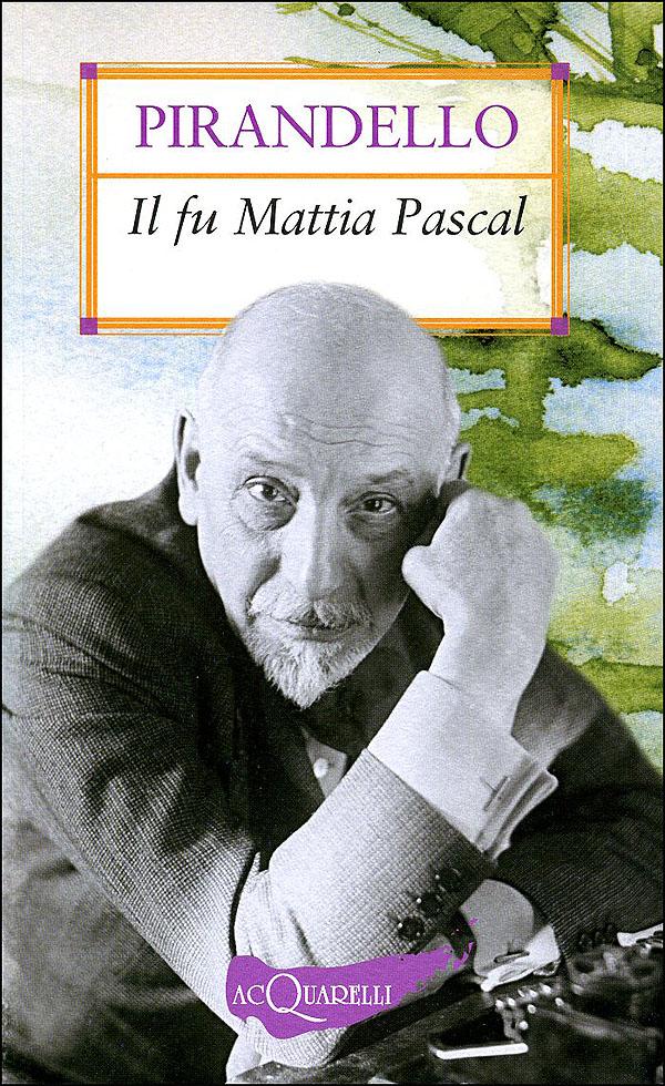 Luigi Pirandello – il fu Mattia Pascal