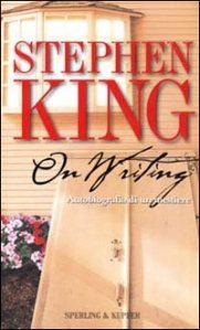 Stephen King – On writing. Autobiografia di un mestiere