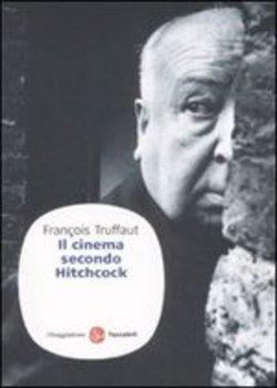 François Truffaut - Il cinema secondo Hitchcock