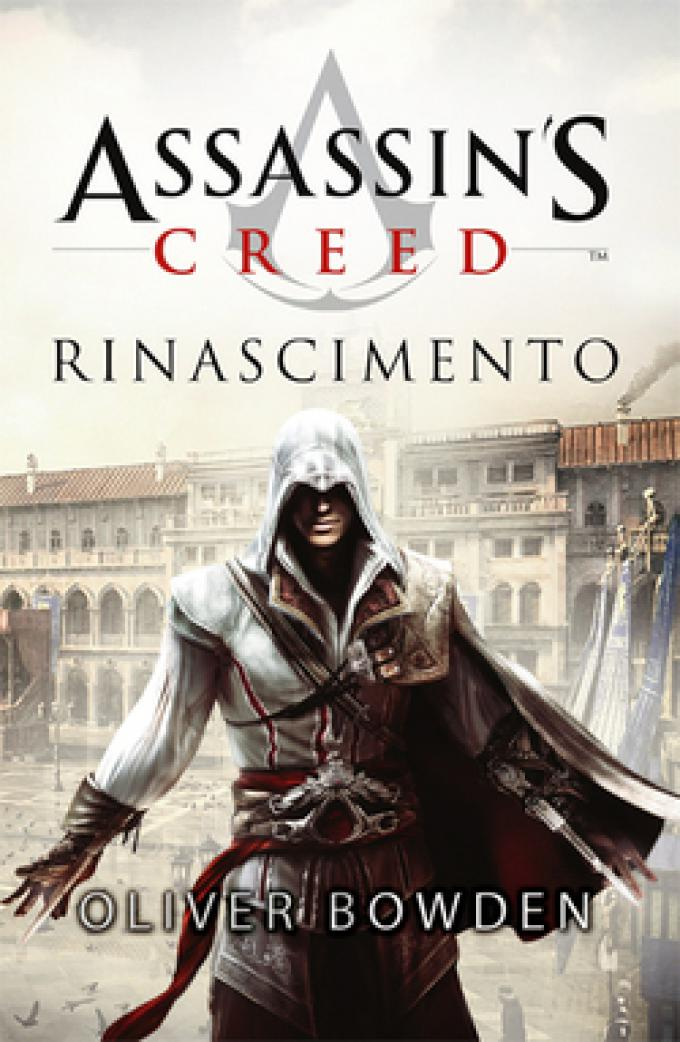 Oliver Bowden – Assassin's creed. Rinascimento