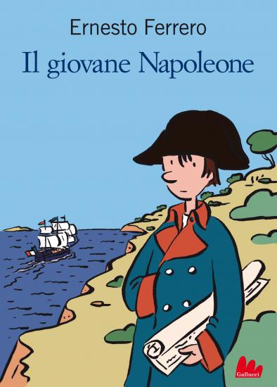 Ernesto Ferrero – Il giovane Napoleone