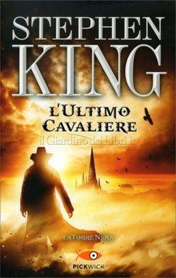 Stephen King – L' ultimo cavaliere. La torre nera I
