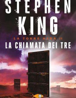 Stephen King – La chiamata dei tre. La torre nera 2