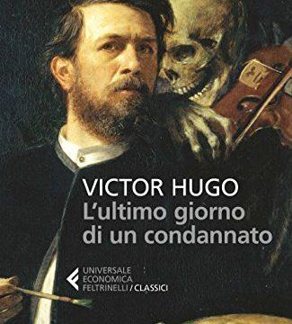 Victor Hugo – L'ultimo giorno di un condannato a morte