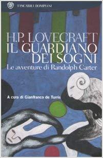H.P. Lovecraft – Il guardiano dei sogni. Le avventure di Randolph Carter