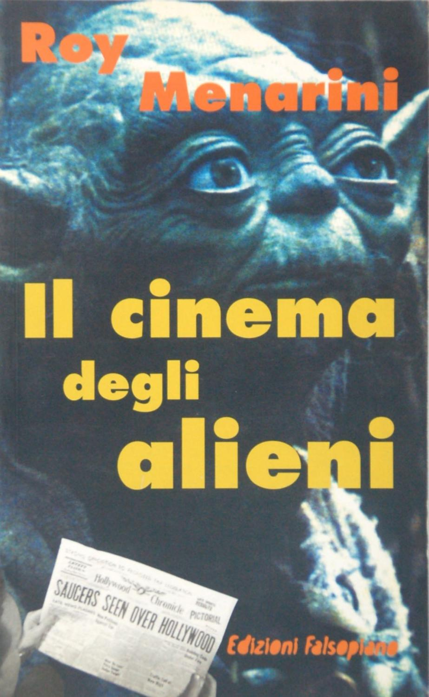 Roy Menarini – Il cinema degli alieni