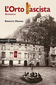 Ernesto Masina – L'orto fascista
