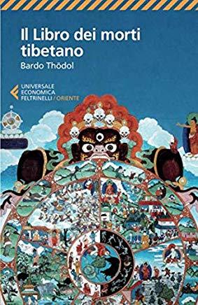 Bardo Tödröl – Il libro dei morti tibetano