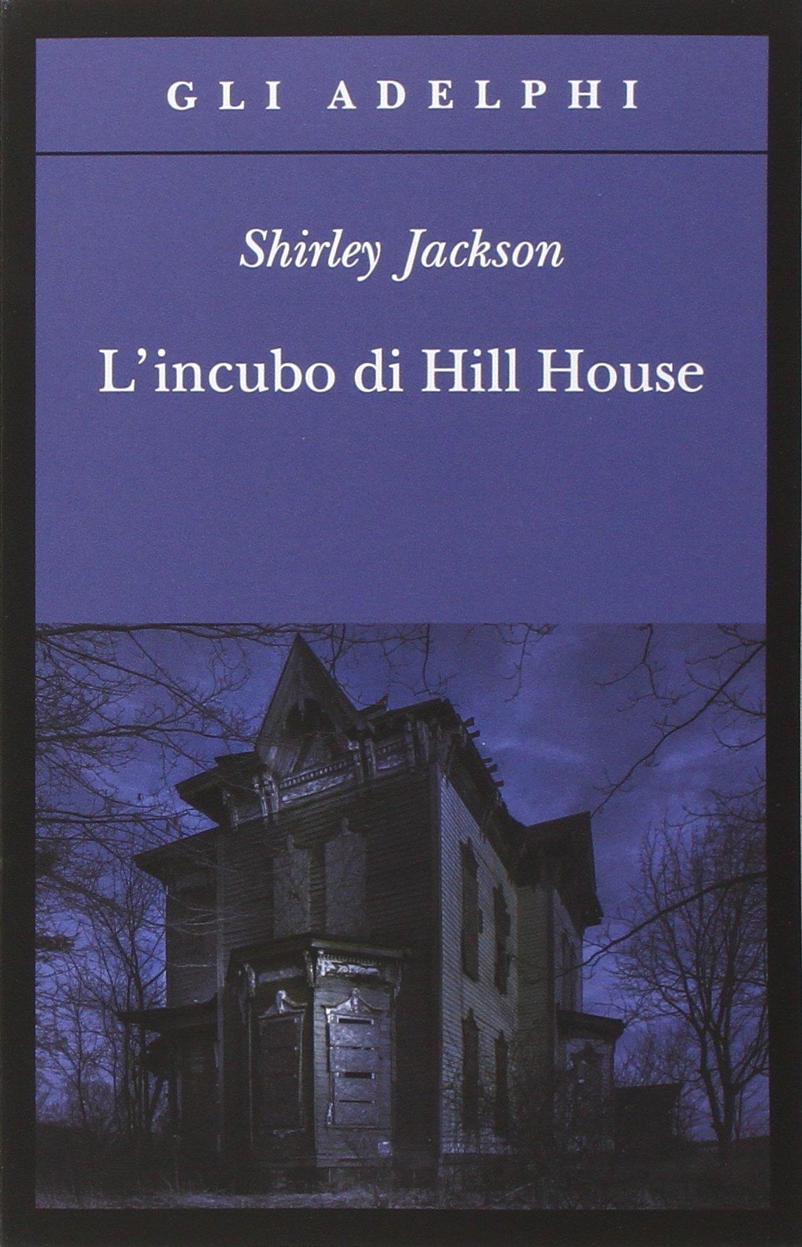 Shirley Jackson – L'incubo Di Hill House