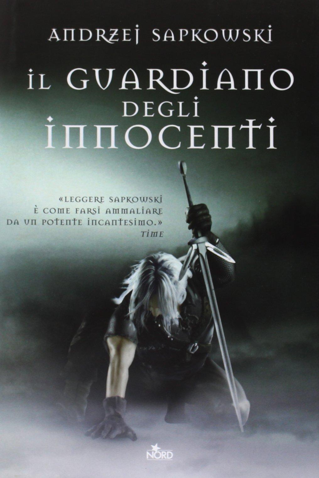 Andrzej Sapkowski - Il guardiano degli innocenti. The Witcher 1