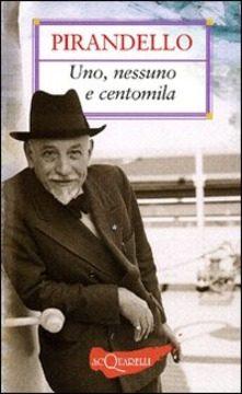 Luigi Pirandello – Uno nessuno e centomila