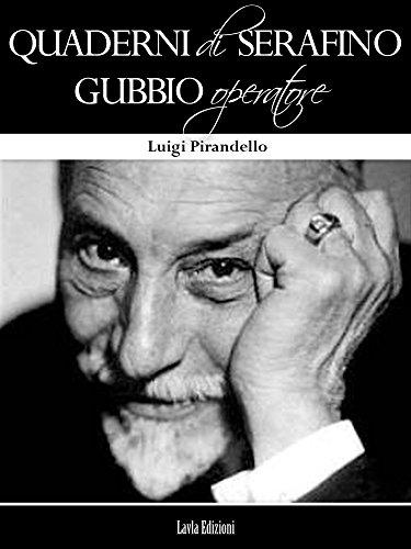 Luigi Pirandello – Quaderni di Serafino Gubbio operatore