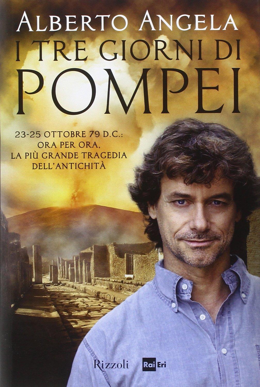 Alberto Angela – I tre giorni di Pompei