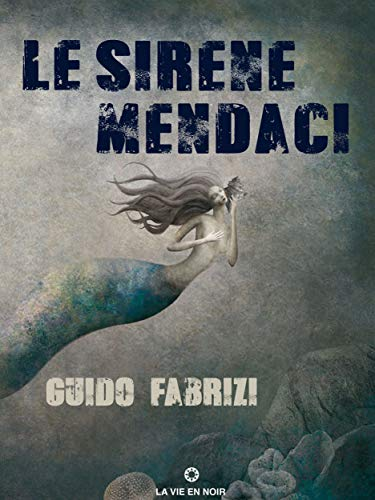 Guido Fabrizi – Le sirene Mendaci