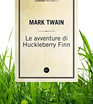 Mark Twain – Le avventure di Huckleberry Finn