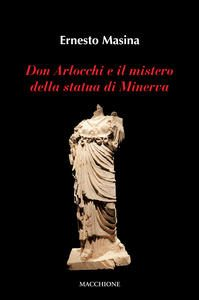 Ernesto Masina – Don Arlocchi e il mistero della statua di Minerva